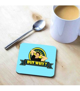but why art printed TEA COASTER
