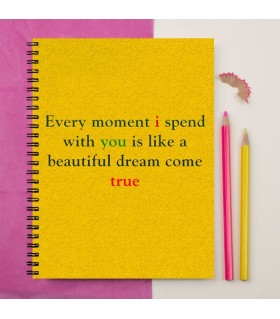 Beautiful Dream Come True Printed Notebook
