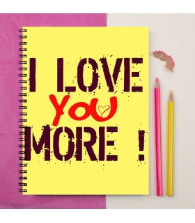 I Love You More Printed Notebook