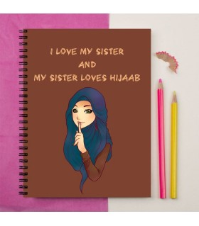MY SISTER LOVE HIJAAB PRINTED Notebook