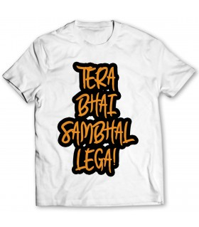 tera bhai sambhal lega printed graphic t-shirt