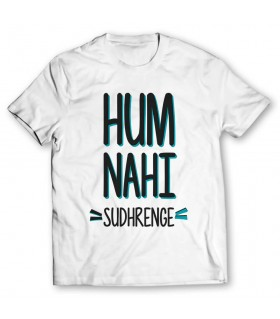hum nahi sudhrenge printed graphic t-shirt