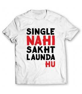 Single nahi sakht launda hu printed graphic t-shirt