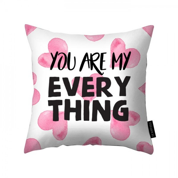 You are my everything printed pillow