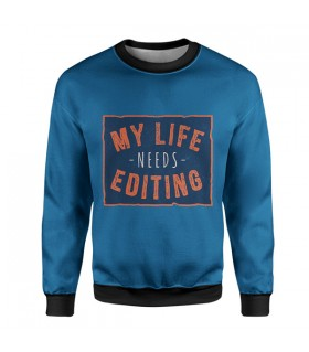 My Life Needs Editing sweatshirt