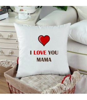 I LOVE YOU MAMA PRINTED Pillow