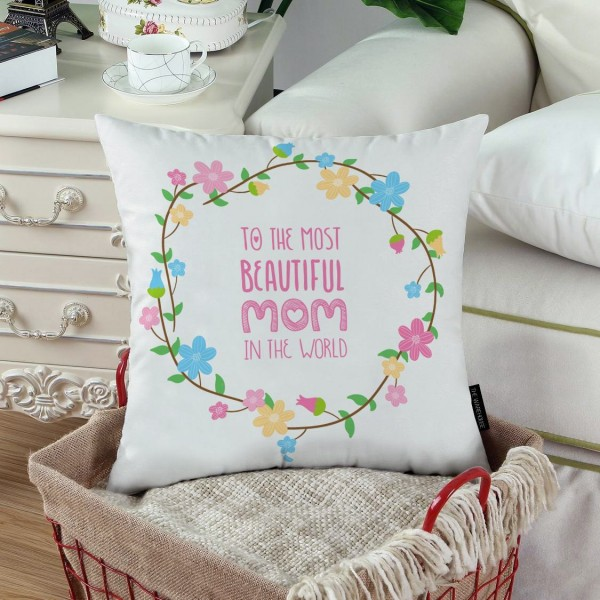 TO THE MOST BEAUTIFUL MOM PRINTED pillow