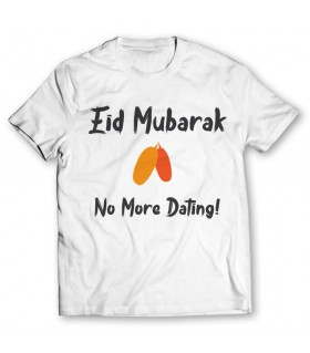 Eid mubarak no more dating printed graphic t-shirt