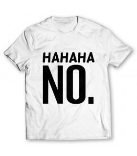 hahaha no printed graphic t-shirt