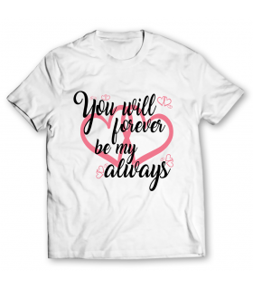 you will forever printed graphic t-shirt
