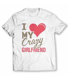 my crazy girlfriend graphic t-shirt