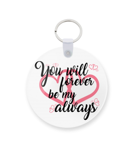 you will forever printed keychain