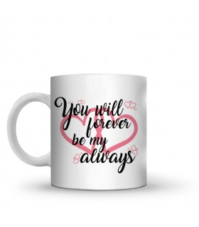 you will forever printed mug