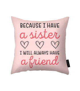 i have a sister printed pillow
