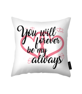you will forever printed pillow