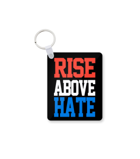 rise above hate printed keychain
