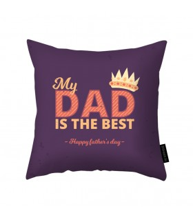 my dad is the best printed pillow
