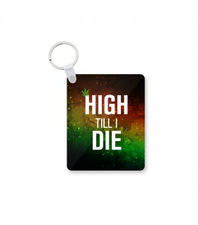 high till i die printed keychain