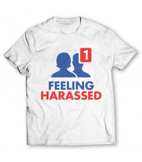 feeling harassed printed graphic t-shirt