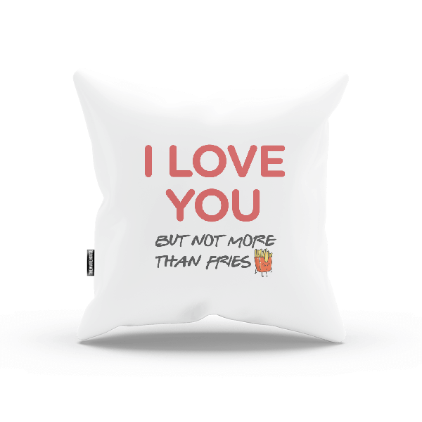 Love For Fries PILLOW