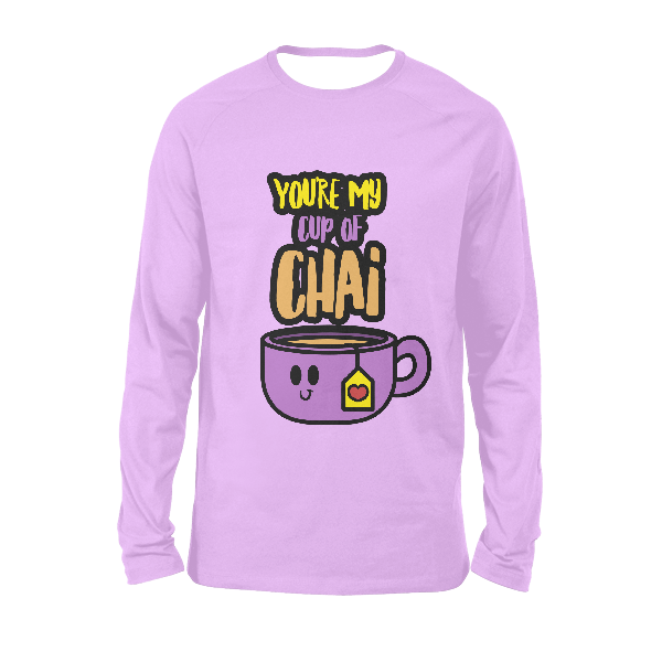 You're My Cup Of Chai FULL SLEEVES T-SHIRTS