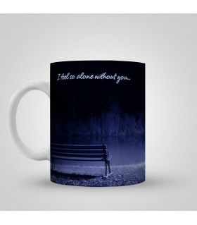 i am so alone without you printed mug