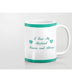 i love my husband forever and always printed mug