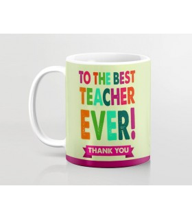YOUR ARE THE BEST TEACHER EVER PRINTED mug