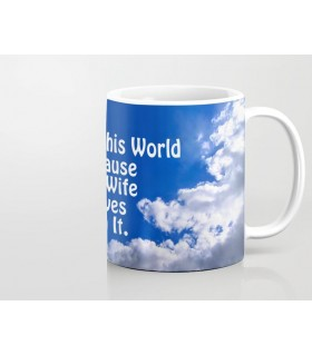 i love this world because of my wife printed mug