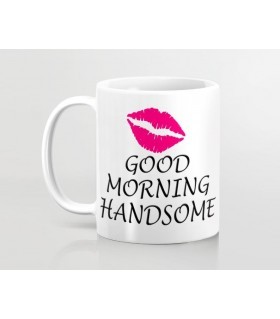 good morning handsome PRINTED mug