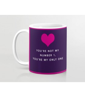 you are not my no one you are my only one printed mug