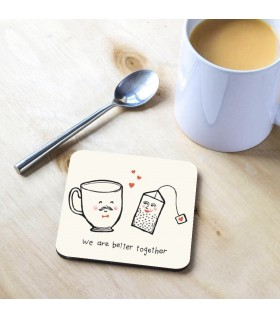 Better to gether Printed Tea Coaster