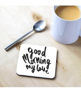 Good Morning My Love Printed Tea Coaster